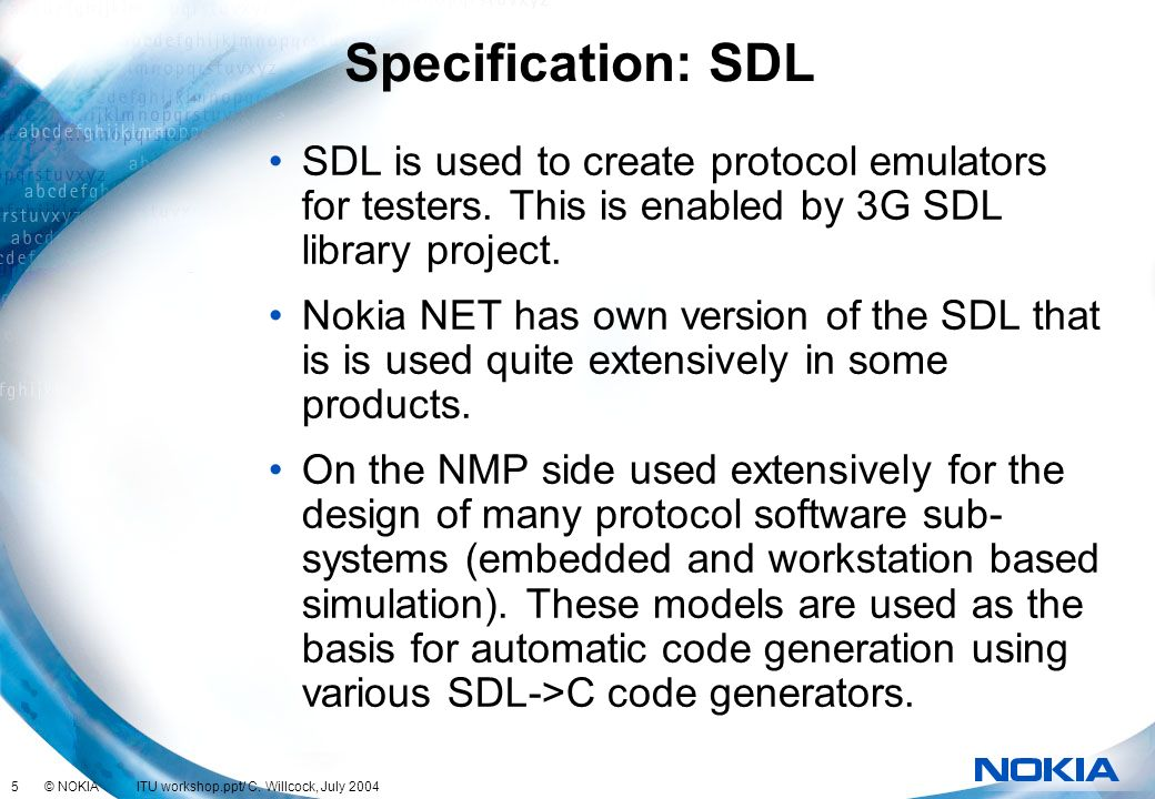 Specification: SDL SDL is used to create protocol emulators for testers. This is enabled by 3G SDL library project.