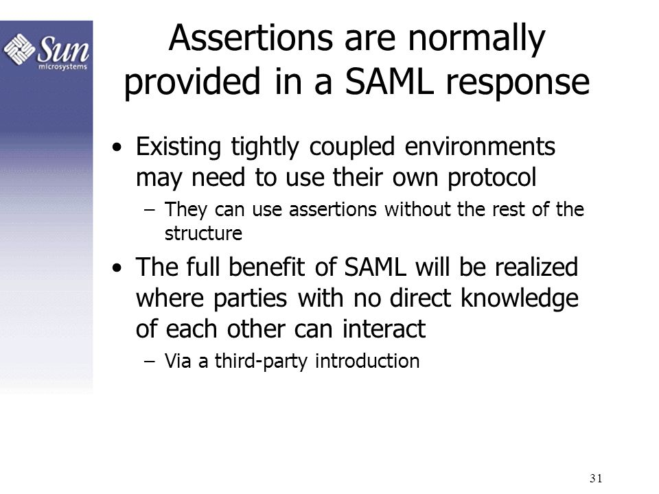 Assertions are normally provided in a SAML response