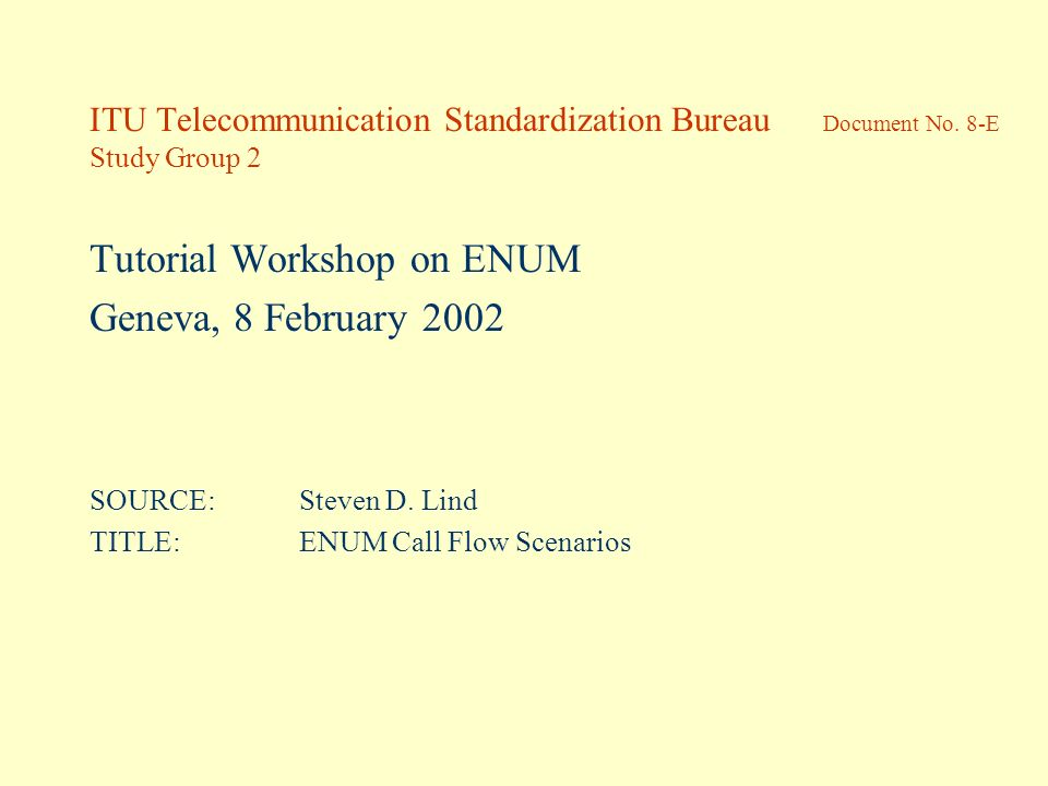 Tutorial Workshop on ENUM Geneva, 8 February 2002