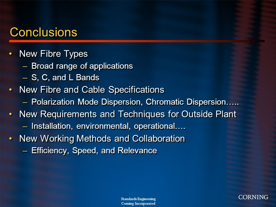 Conclusions New Fibre Types New Fibre and Cable Specifications