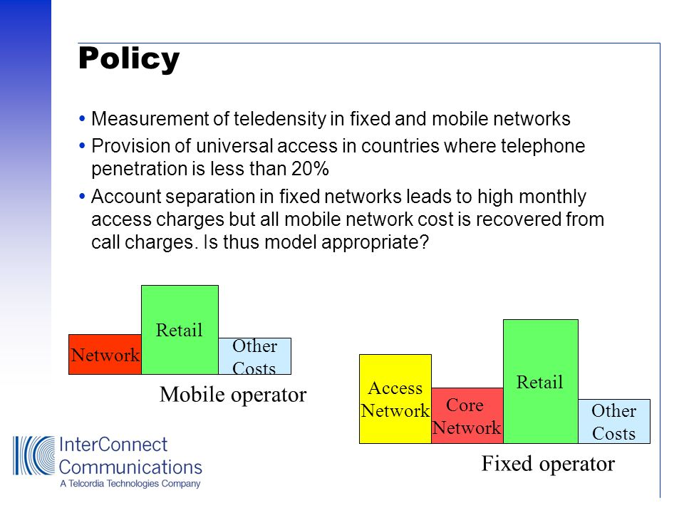 Policy Mobile operator Fixed operator