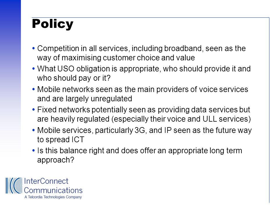 Policy Competition in all services, including broadband, seen as the way of maximising customer choice and value.