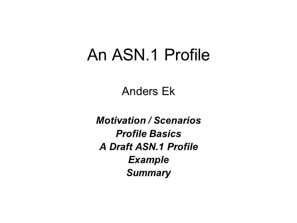 An ASN.1 Profile Anders Ek