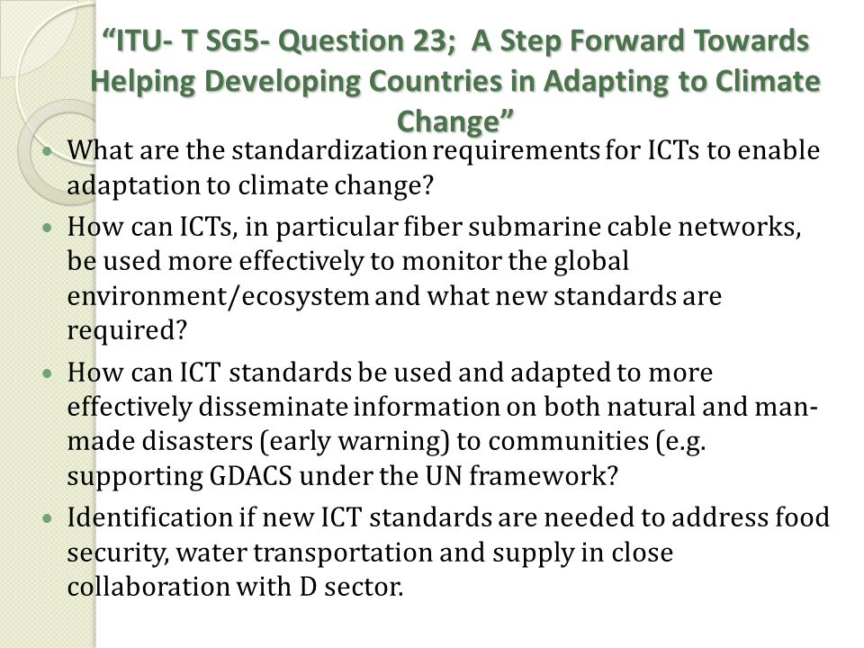ITU- T SG5- Question 23; A Step Forward Towards Helping Developing Countries in Adapting to Climate Change