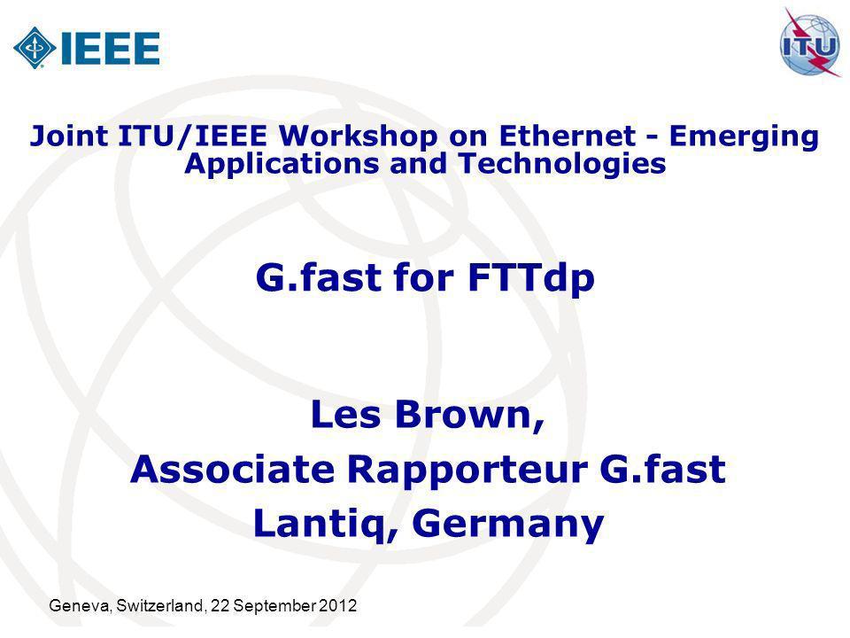 Les Brown, Associate Rapporteur G.fast Lantiq, Germany
