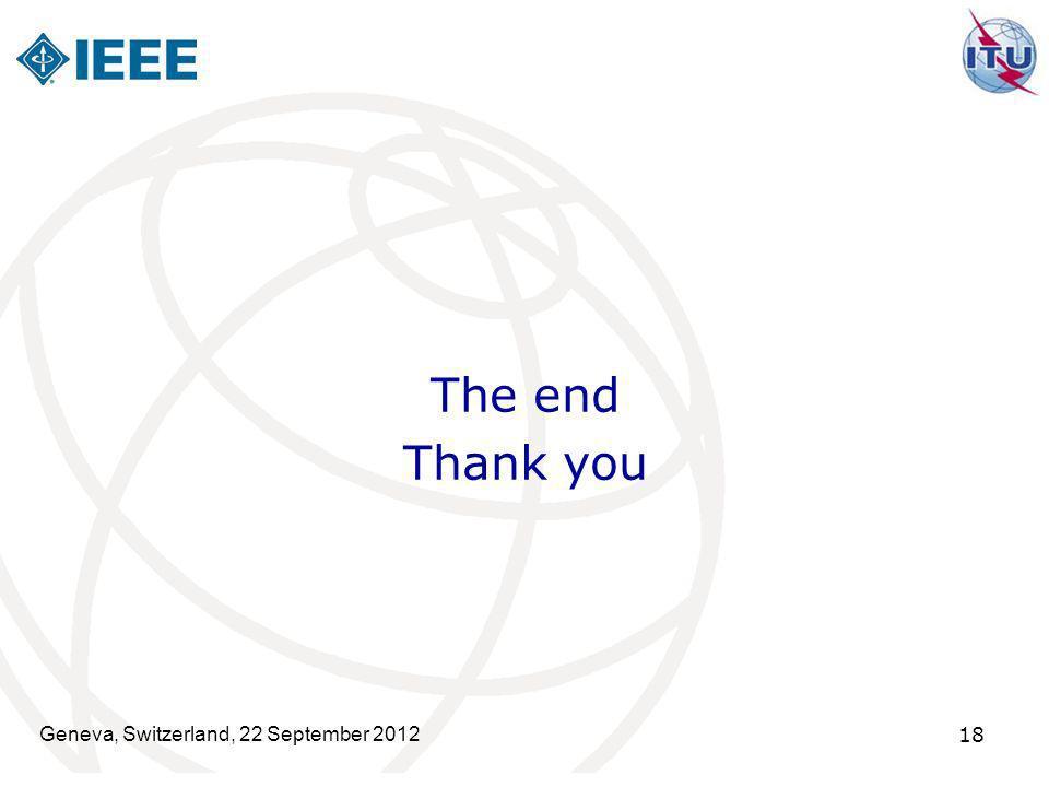 The end Thank you Geneva, Switzerland, 22 September 2012