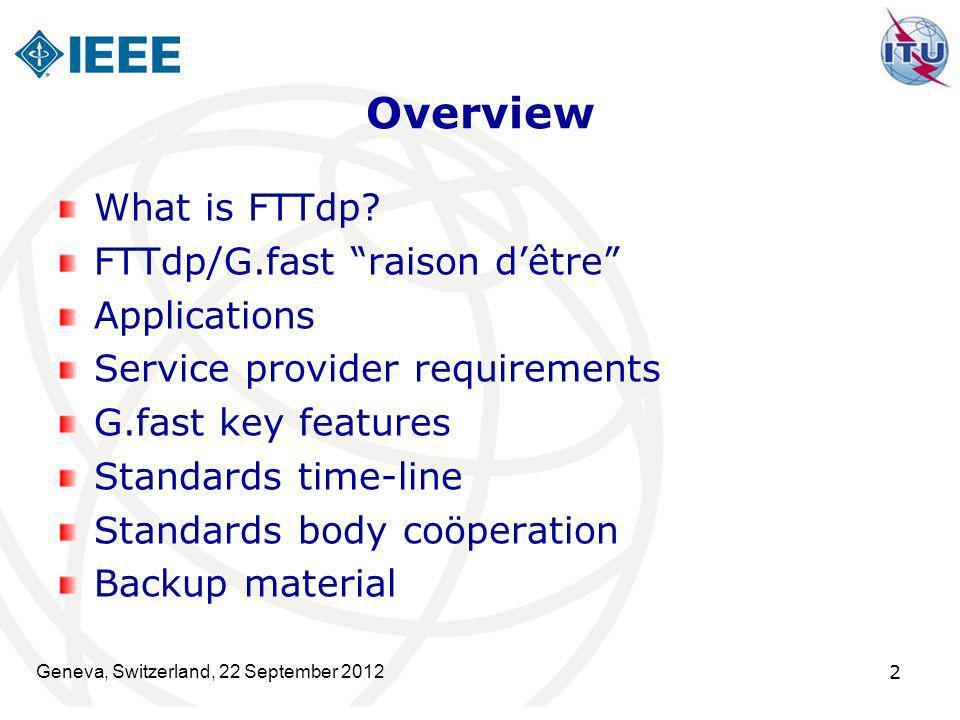 Overview What is FTTdp FTTdp/G.fast raison d'être Applications