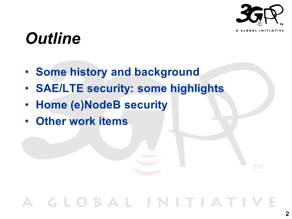 Outline Some history and background SAE/LTE security: some highlights