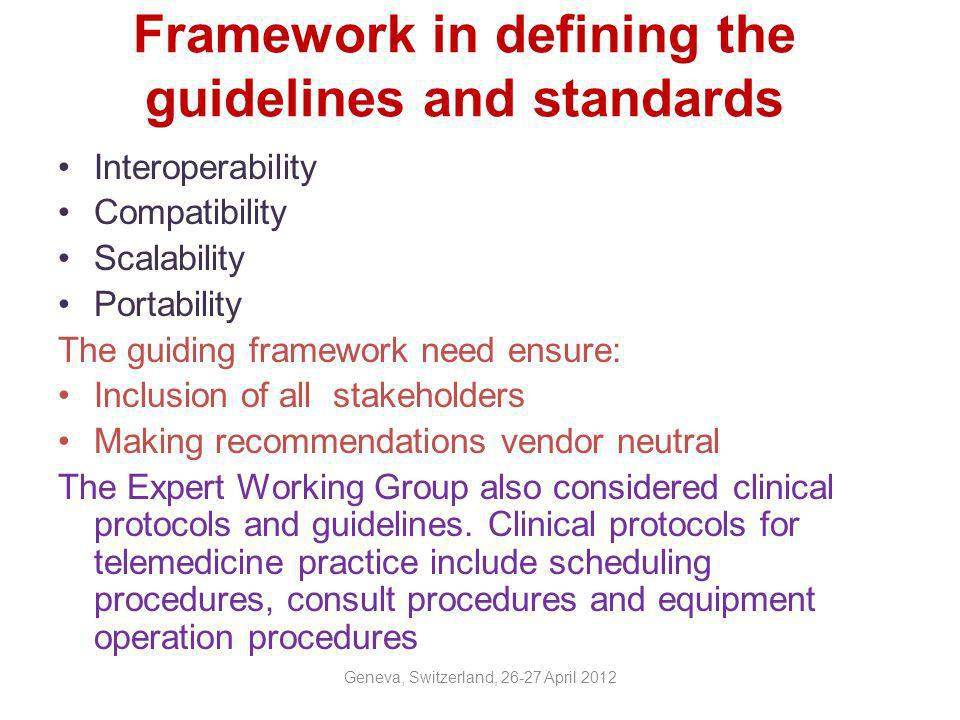 Framework in defining the guidelines and standards