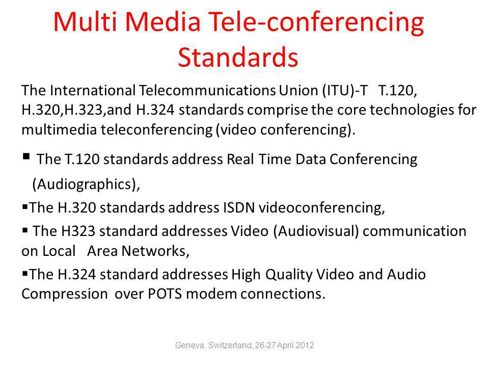Multi Media Tele-conferencing Standards