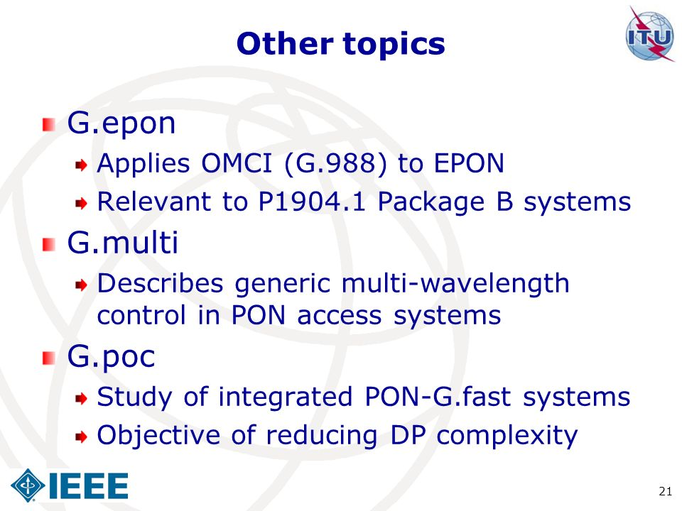 Other topics G.epon G.multi G.poc Applies OMCI (G.988) to EPON