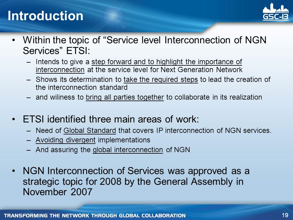 Introduction Within the topic of Service level Interconnection of NGN Services ETSI:
