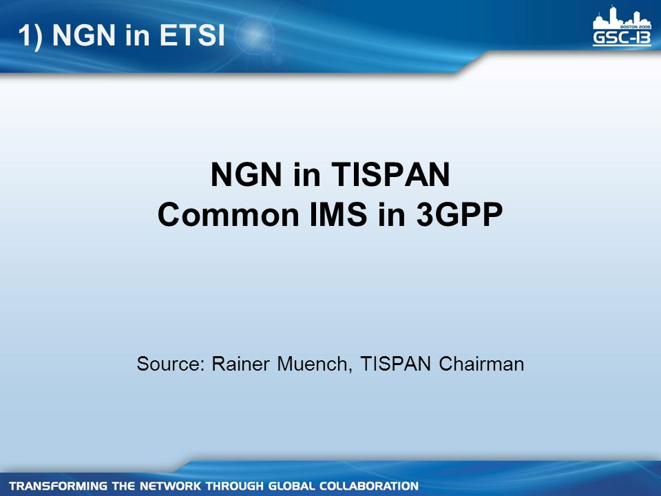 NGN in TISPAN Common IMS in 3GPP