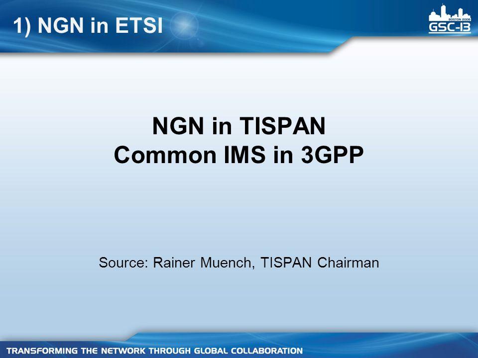 NGN in TISPAN Common IMS in 3GPP