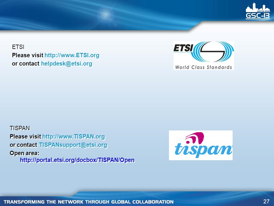 ETSI Please visit   or contact TISPAN. Please visit