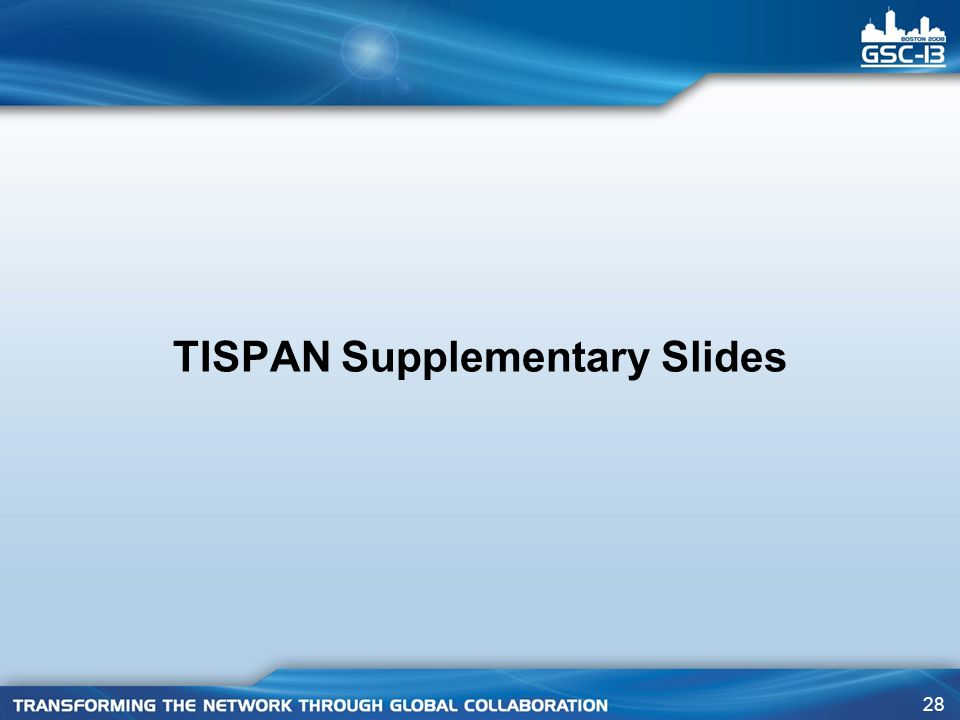 TISPAN Supplementary Slides