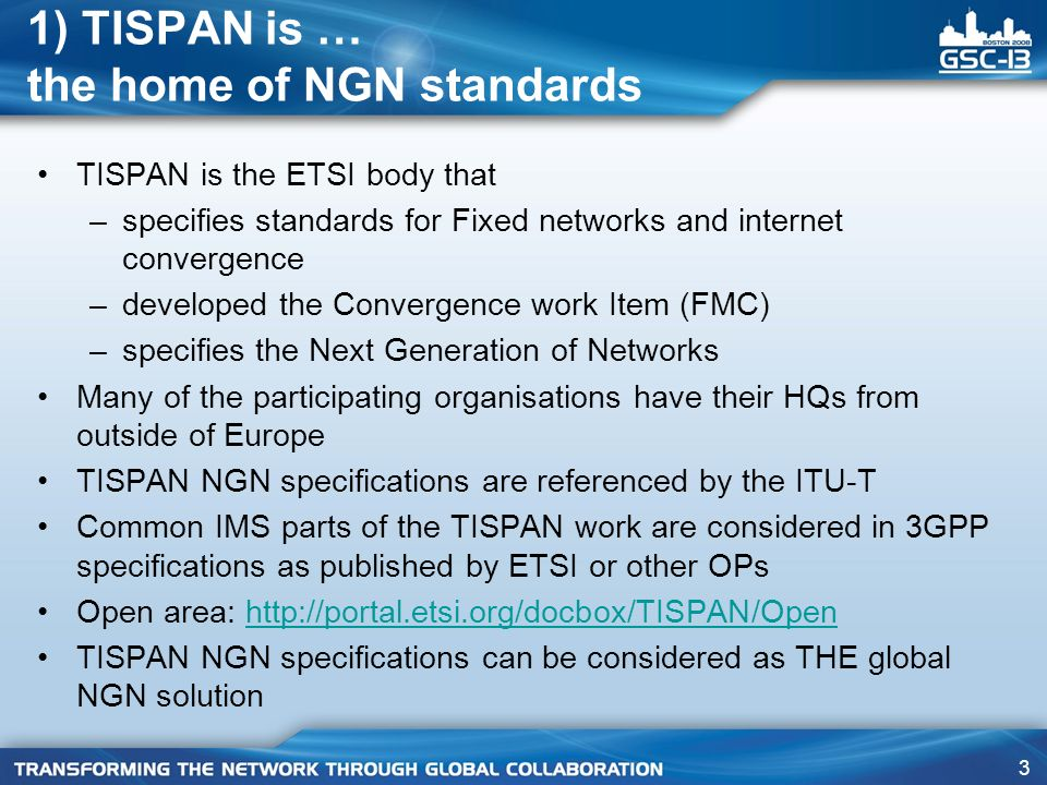 1) TISPAN is … the home of NGN standards