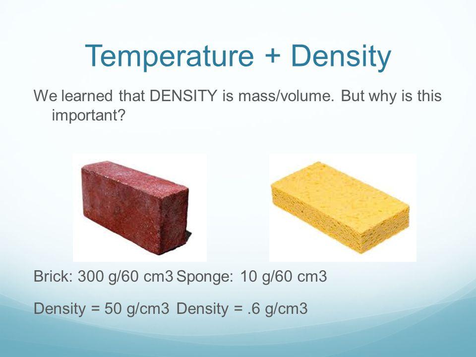 Temperature + Density