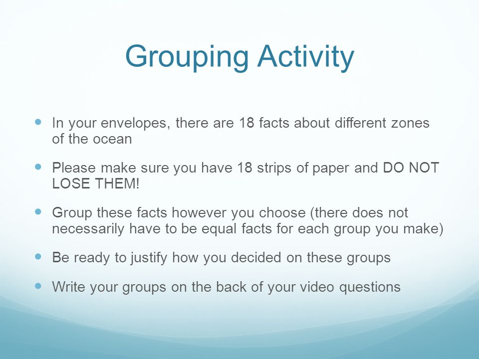 Grouping Activity In your envelopes, there are 18 facts about different zones of the ocean.