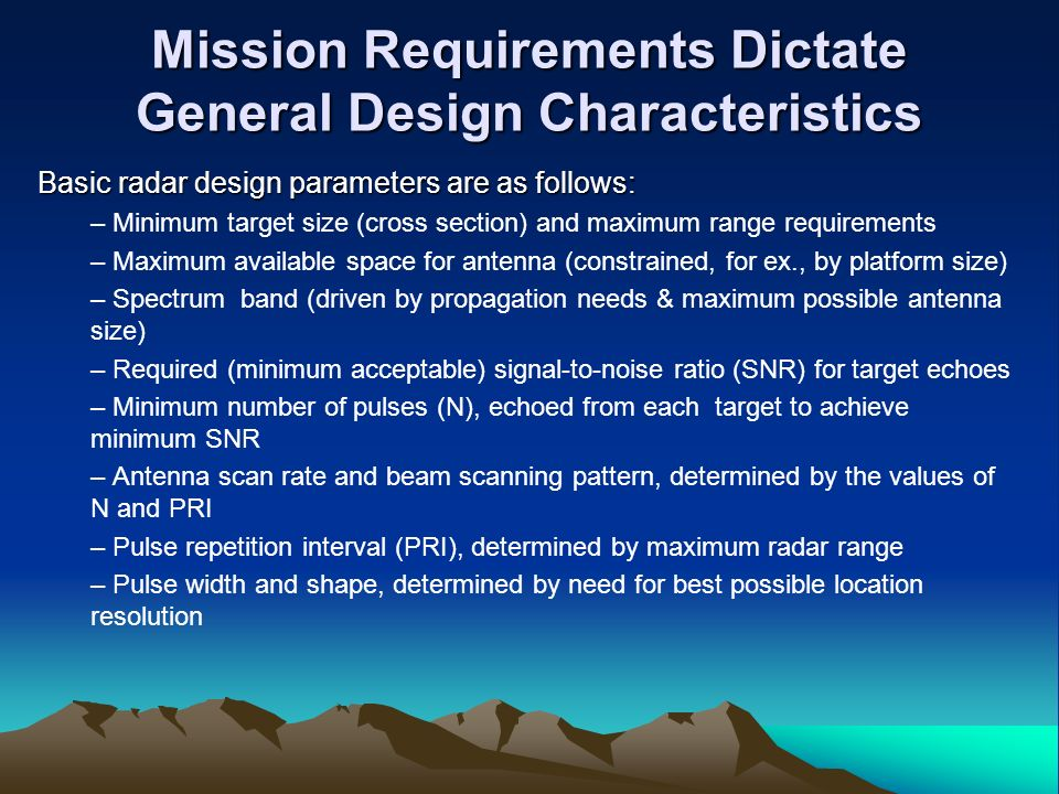 Mission Requirements Dictate General Design Characteristics