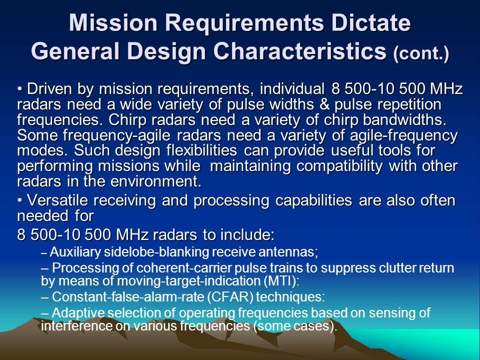 Mission Requirements Dictate General Design Characteristics (cont.)