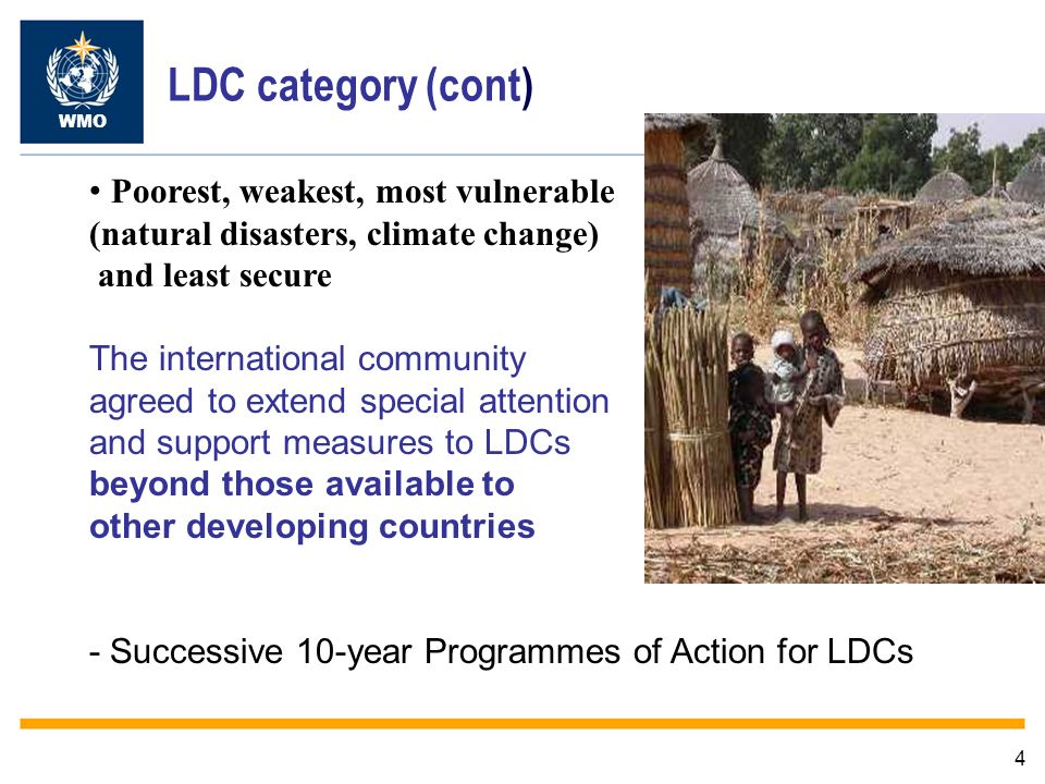 LDC category (cont) Poorest, weakest, most vulnerable