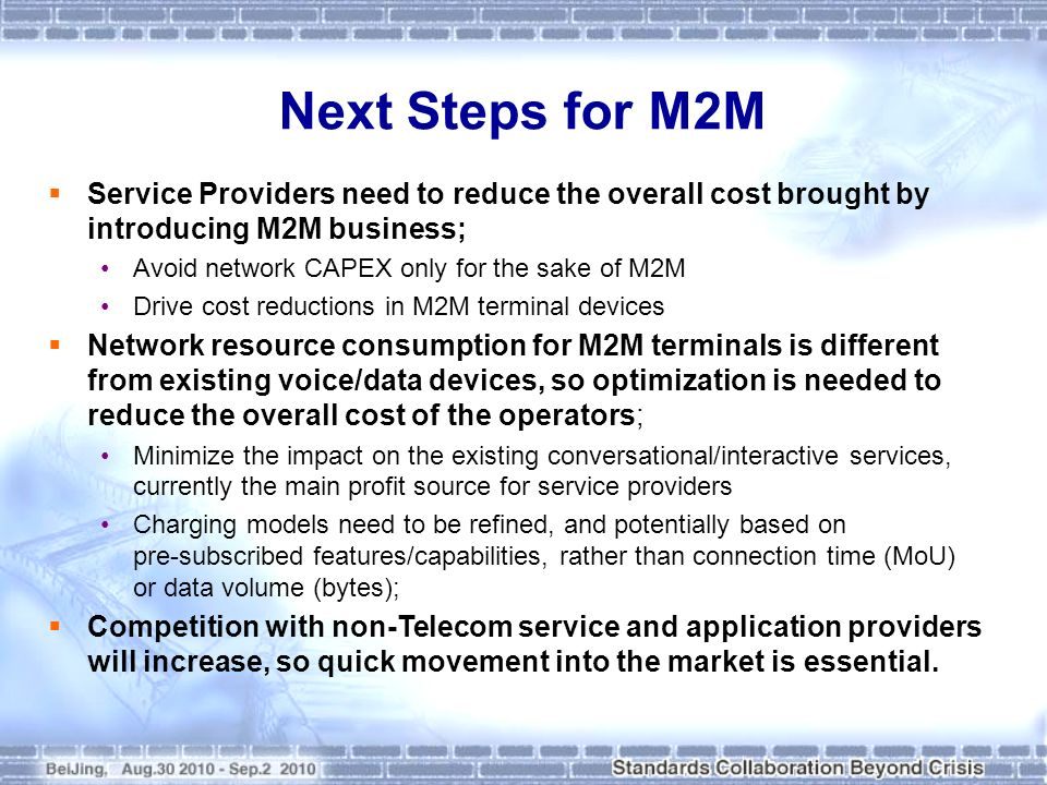 Next Steps for M2MService Providers need to reduce the overall cost brought by introducing M2M business;