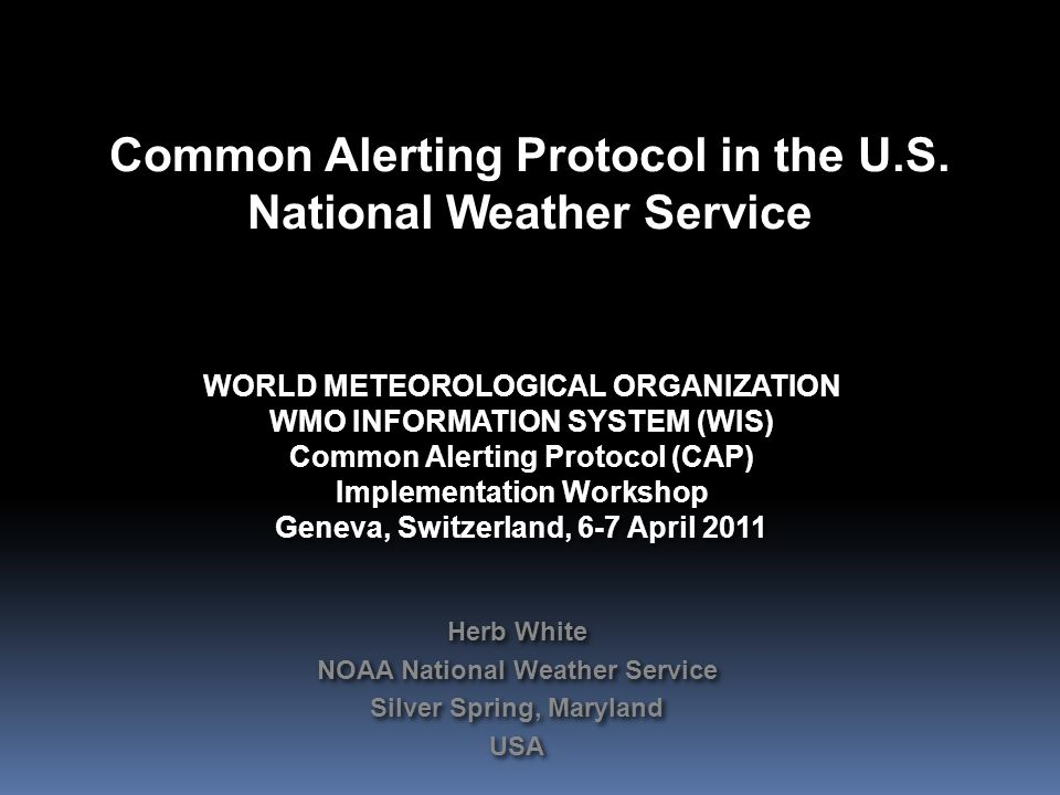 Common Alerting Protocol in the U.S. National Weather Service