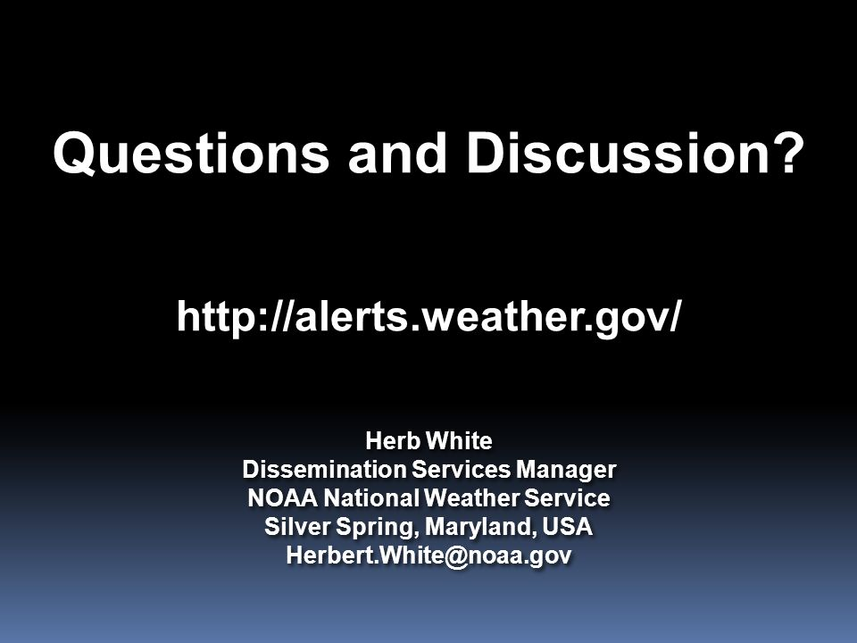 Questions and Discussion. http://alerts. weather