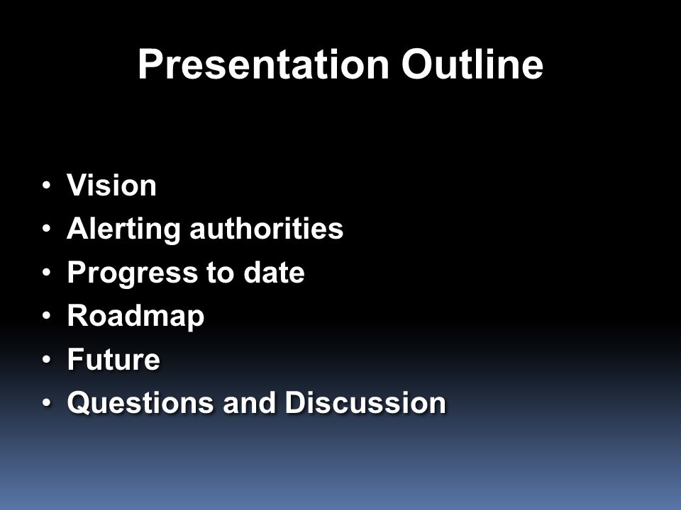 Presentation Outline Vision Alerting authorities Progress to date