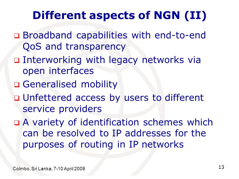 Different aspects of NGN (II)
