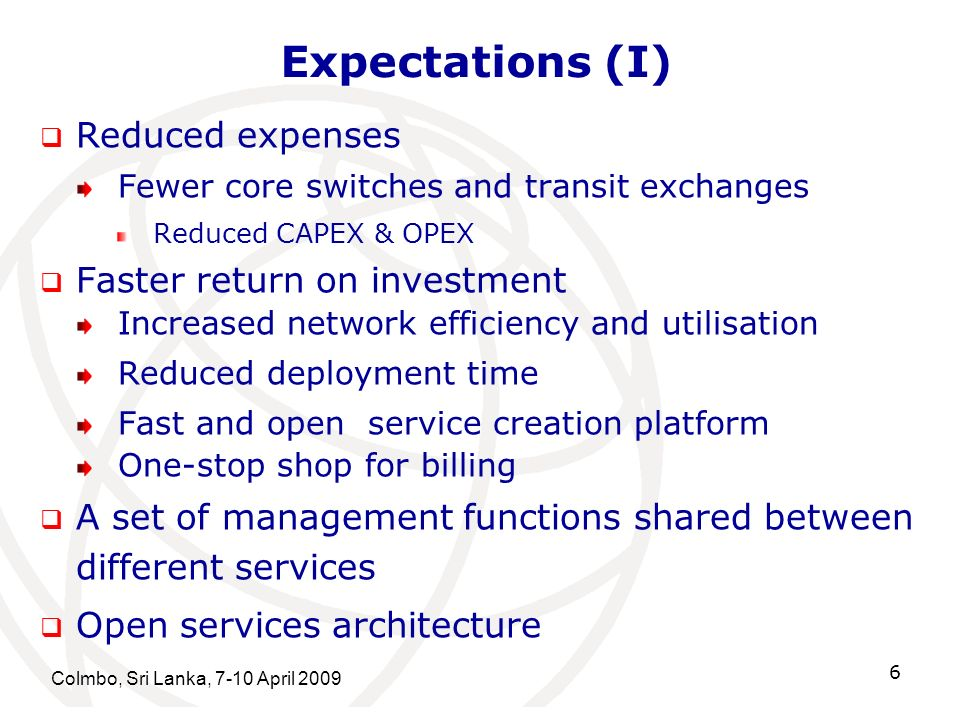 Expectations (I) Reduced expenses Faster return on investment