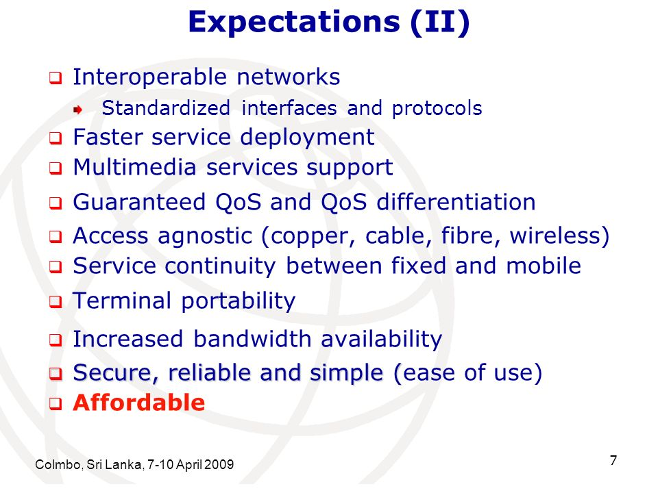Expectations (II) Interoperable networks Faster service deployment