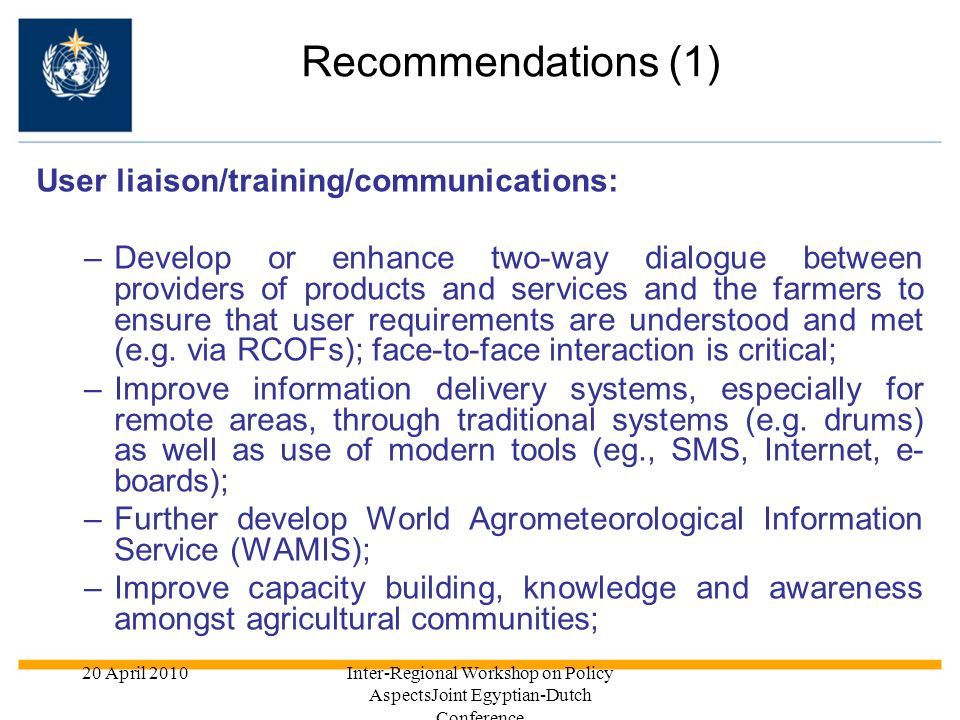 Recommendations (1) User liaison/training/communications: