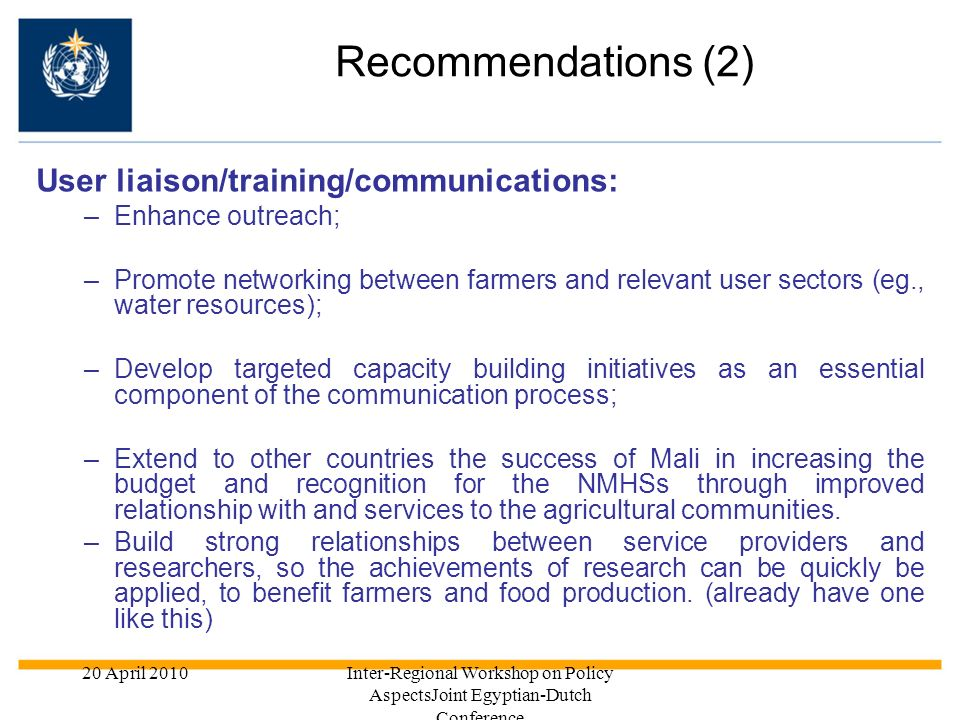 Recommendations (2) User liaison/training/communications: