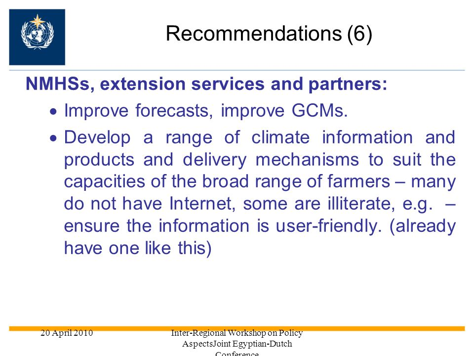 Recommendations (6) NMHSs, extension services and partners: