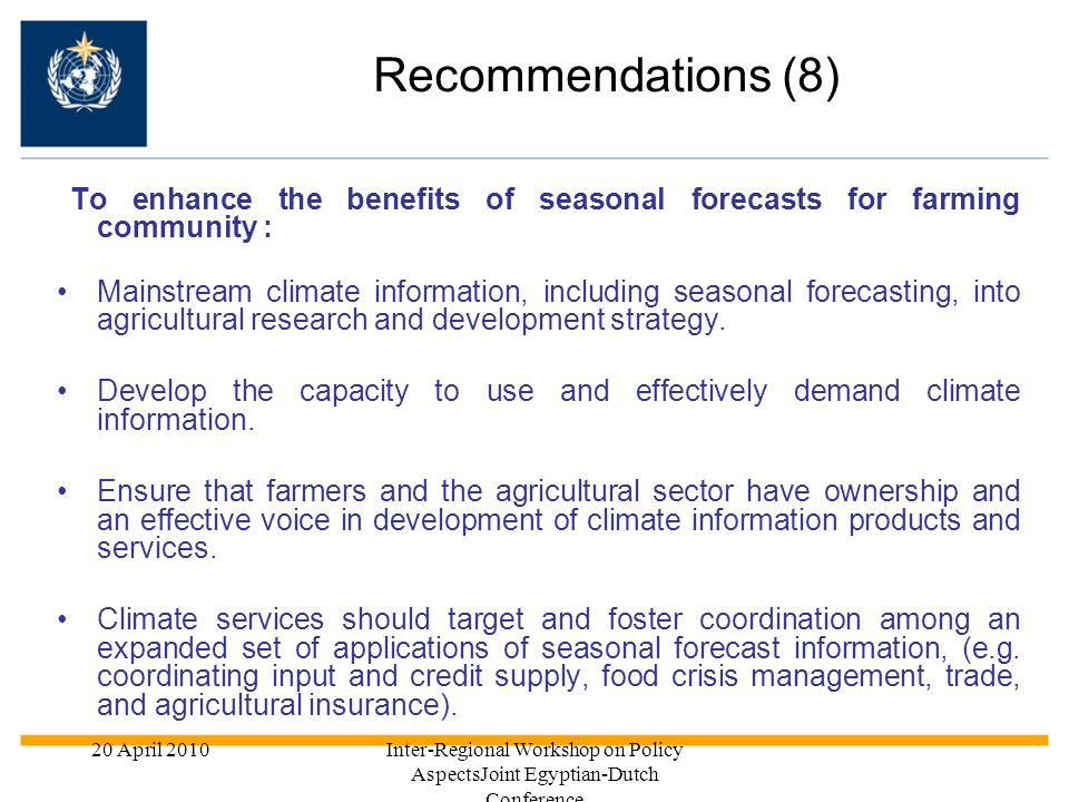 Recommendations (8)To enhance the benefits of seasonal forecasts for farming community :