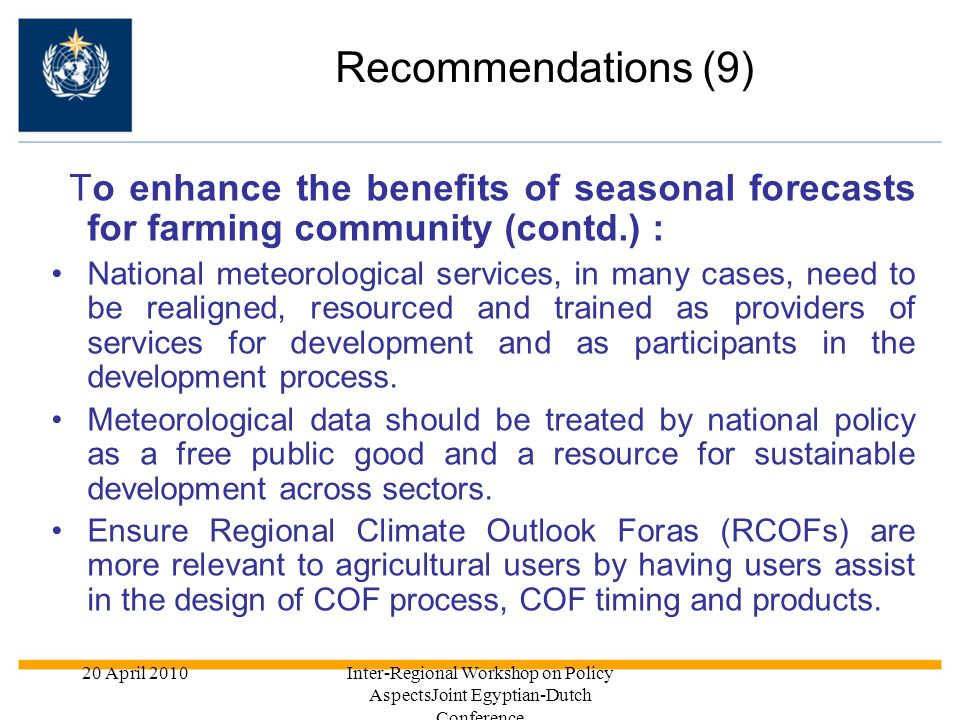 Recommendations (9)To enhance the benefits of seasonal forecasts for farming community (contd.) :