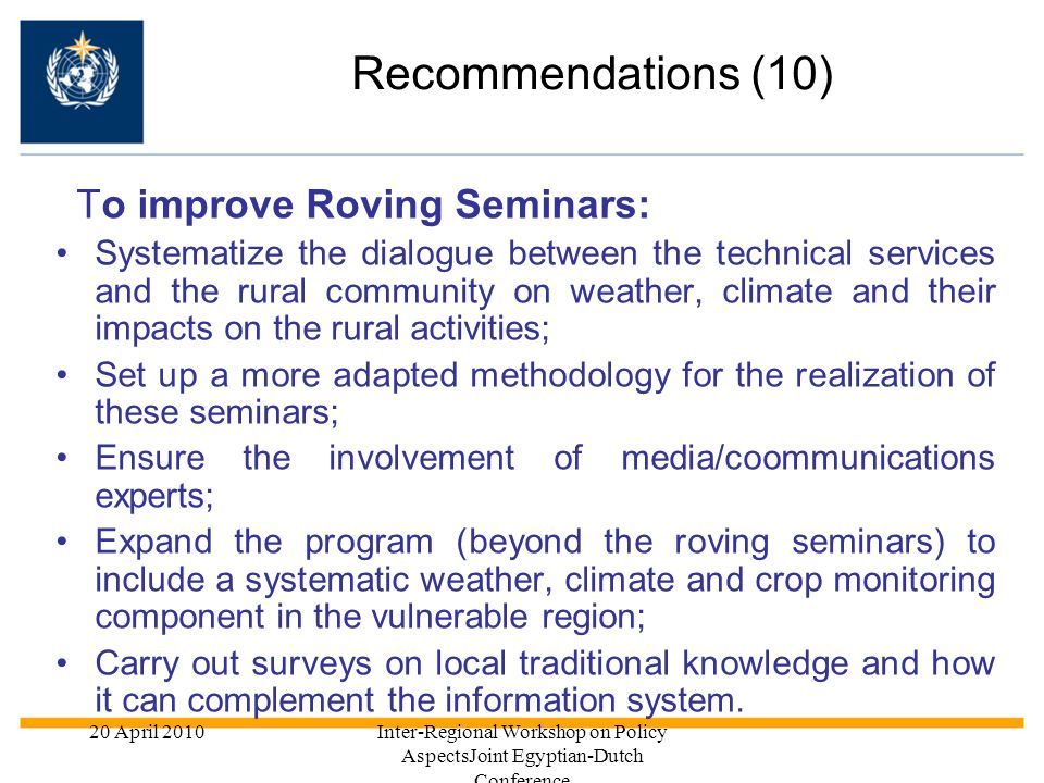 Recommendations (10) To improve Roving Seminars: