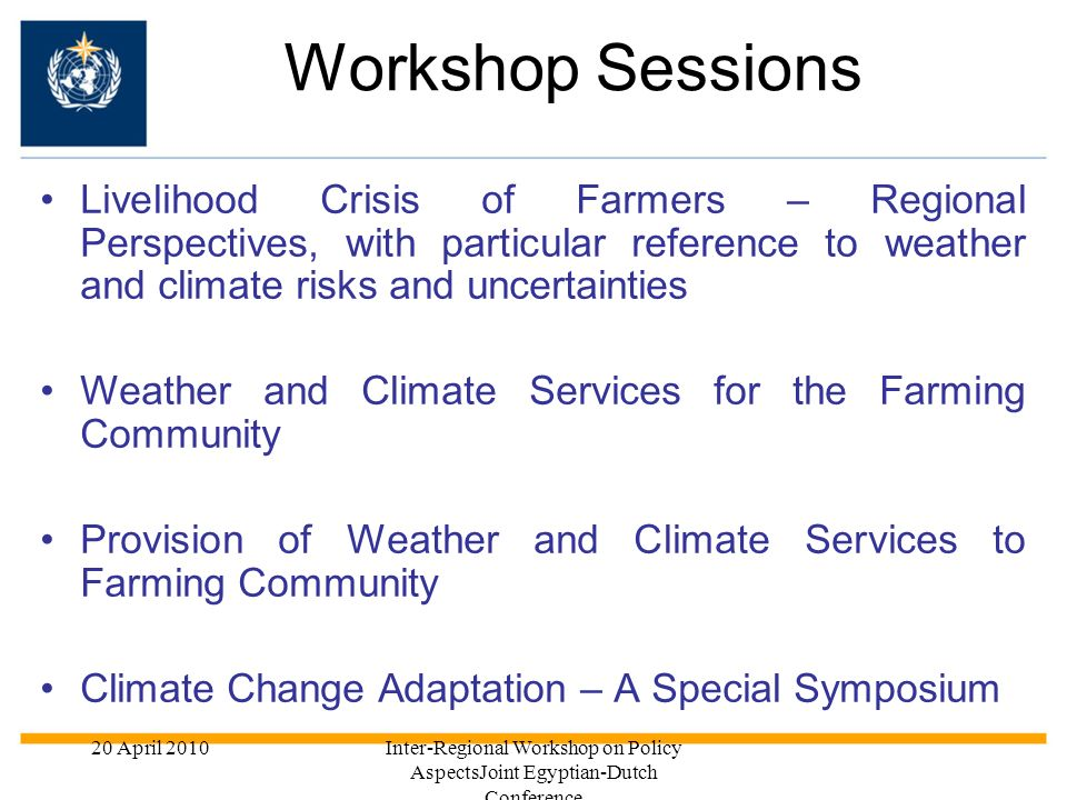 Workshop Sessions Livelihood Crisis of Farmers – Regional Perspectives, with particular reference to weather and climate risks and uncertainties.
