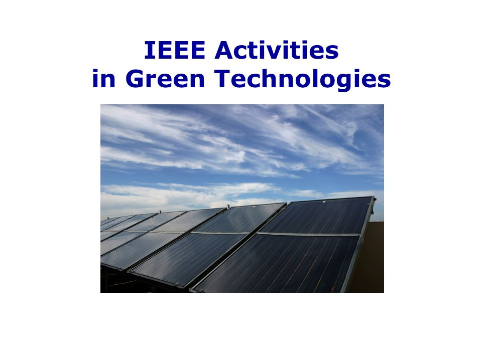 IEEE Activities in Green Technologies