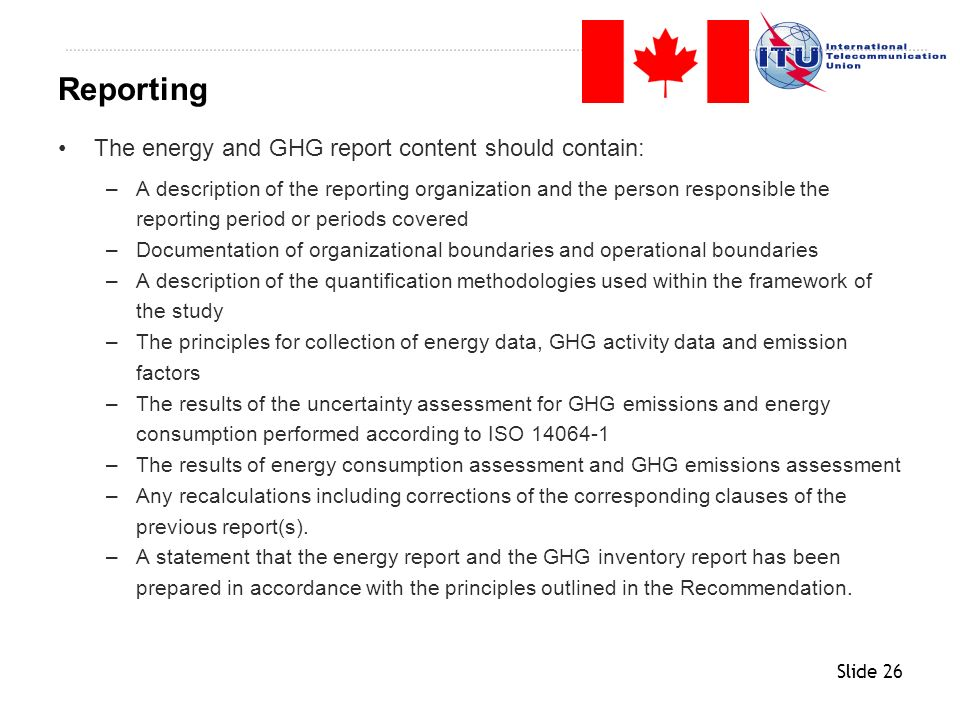 Reporting The energy and GHG report content should contain: