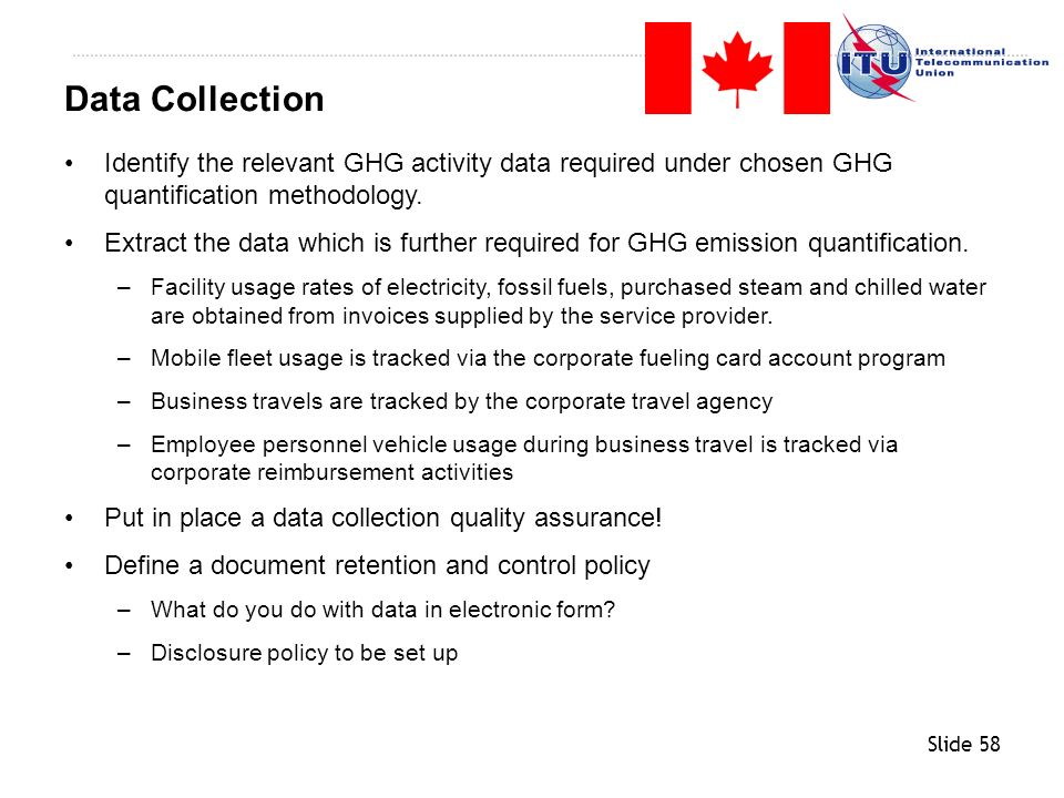 Data Collection Identify the relevant GHG activity data required under chosen GHG quantification methodology.