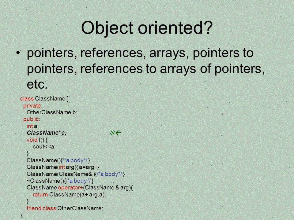Object oriented pointers, references, arrays, pointers to pointers, references to arrays of pointers, etc.