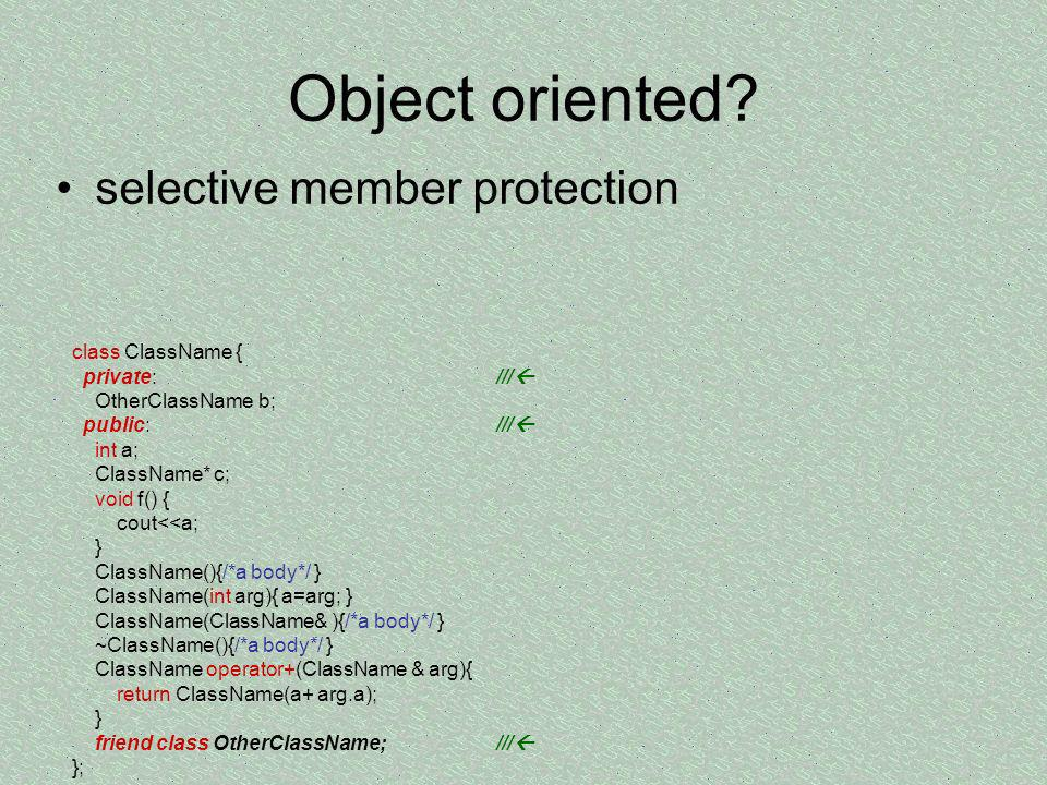 Object oriented selective member protection class ClassName {