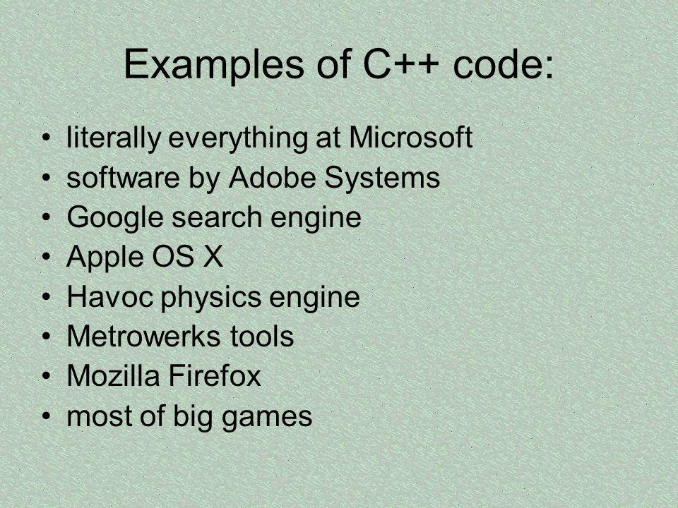 Examples of C++ code: literally everything at Microsoft