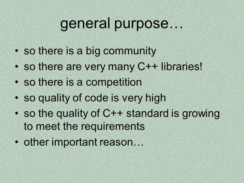 general purpose… so there is a big community