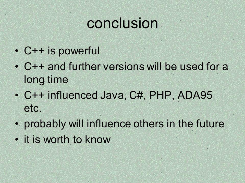 conclusion C++ is powerful