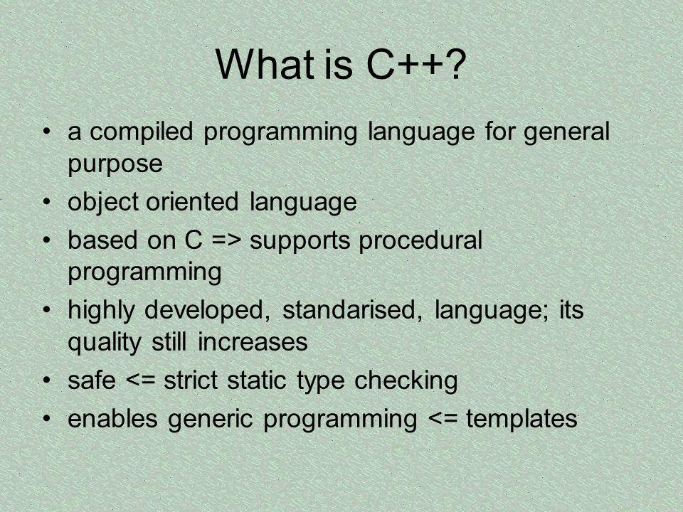 What is C++ a compiled programming language for general purpose
