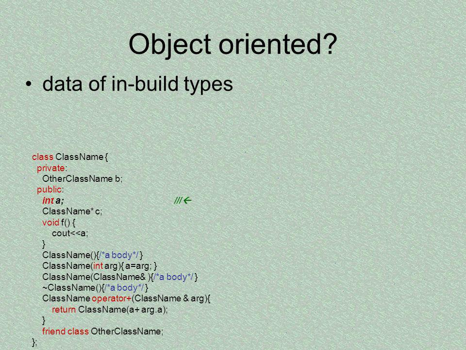 Object oriented data of in-build types class ClassName { private: